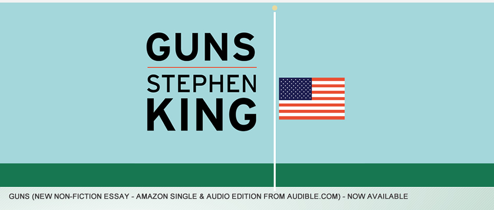 """stephen king gun essay Best-selling author stephen king has just released a passionate call for greater gun control, titled """"guns"""" in a coup for amazon, the essay is available only through its kindle store for 99 cents herbal librium, king."""